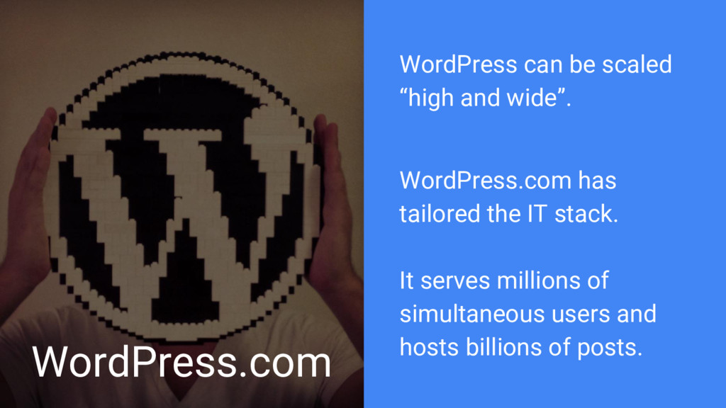 "WordPress.com WordPress can be scaled ""high and..."