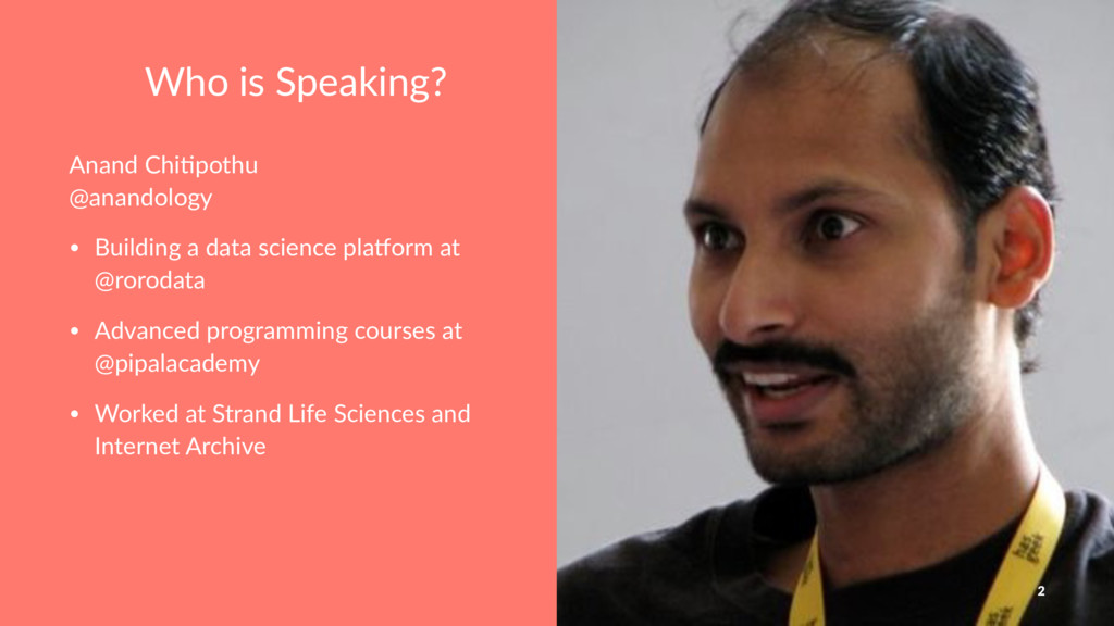 Who is Speaking? Anand Chi)pothu @anandology • ...