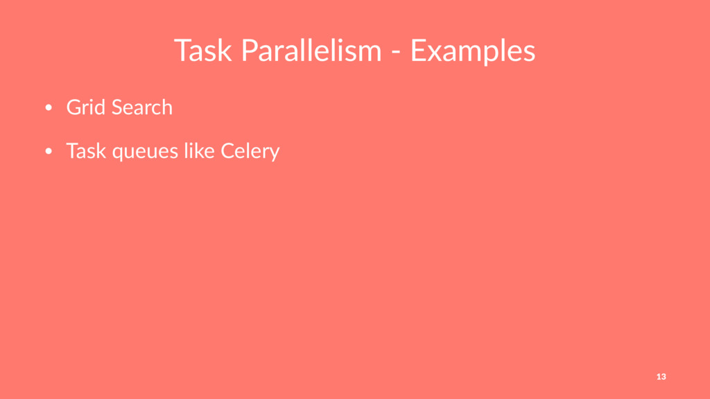 Task Parallelism - Examples • Grid Search • Tas...