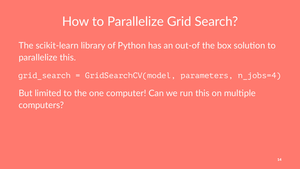 How to Parallelize Grid Search? The scikit-lear...