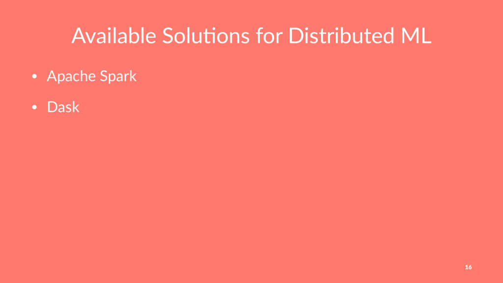 Available Solu,ons for Distributed ML • Apache ...