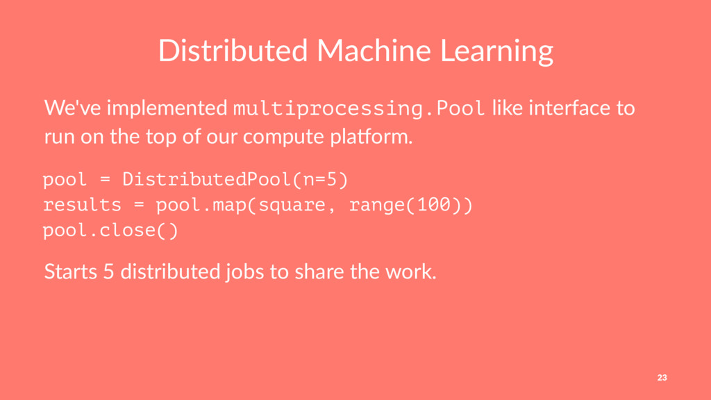 Distributed Machine Learning We've implemented ...