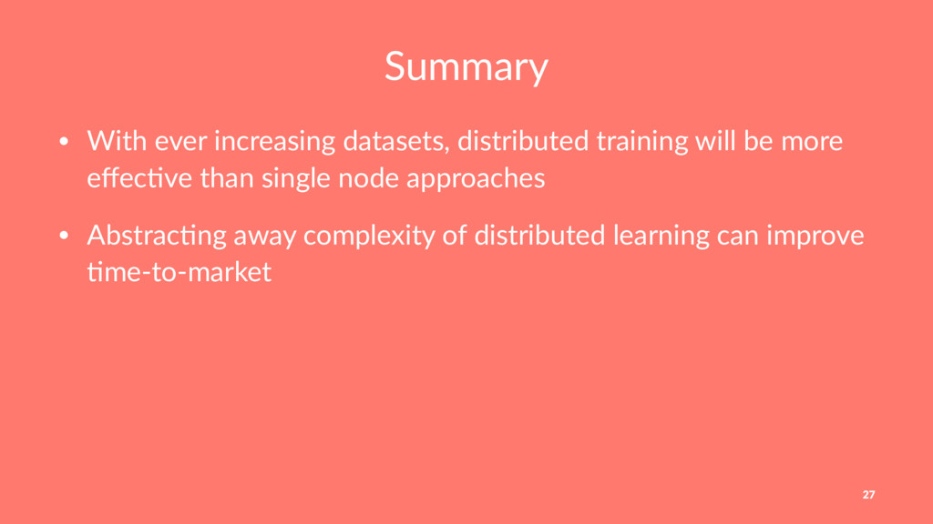 Summary • With ever increasing datasets, distri...