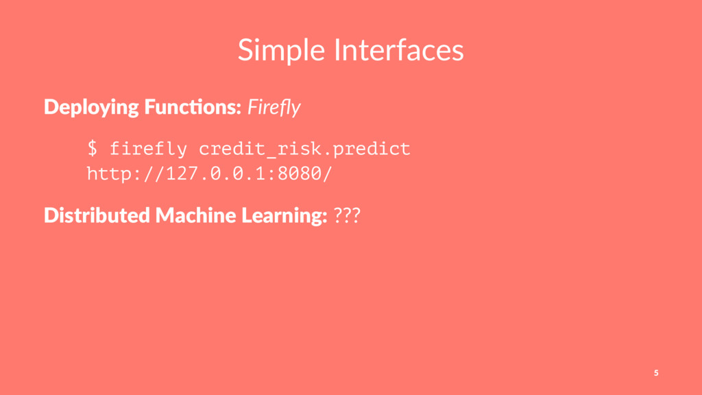 Simple Interfaces Deploying Func.ons: Firefly $ ...