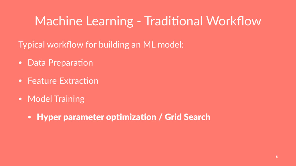 Machine Learning - Tradi/onal Workflow Typical w...