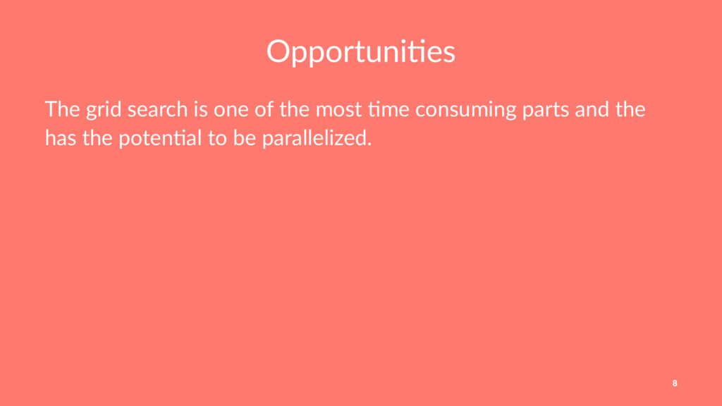 Opportuni)es The grid search is one of the most...
