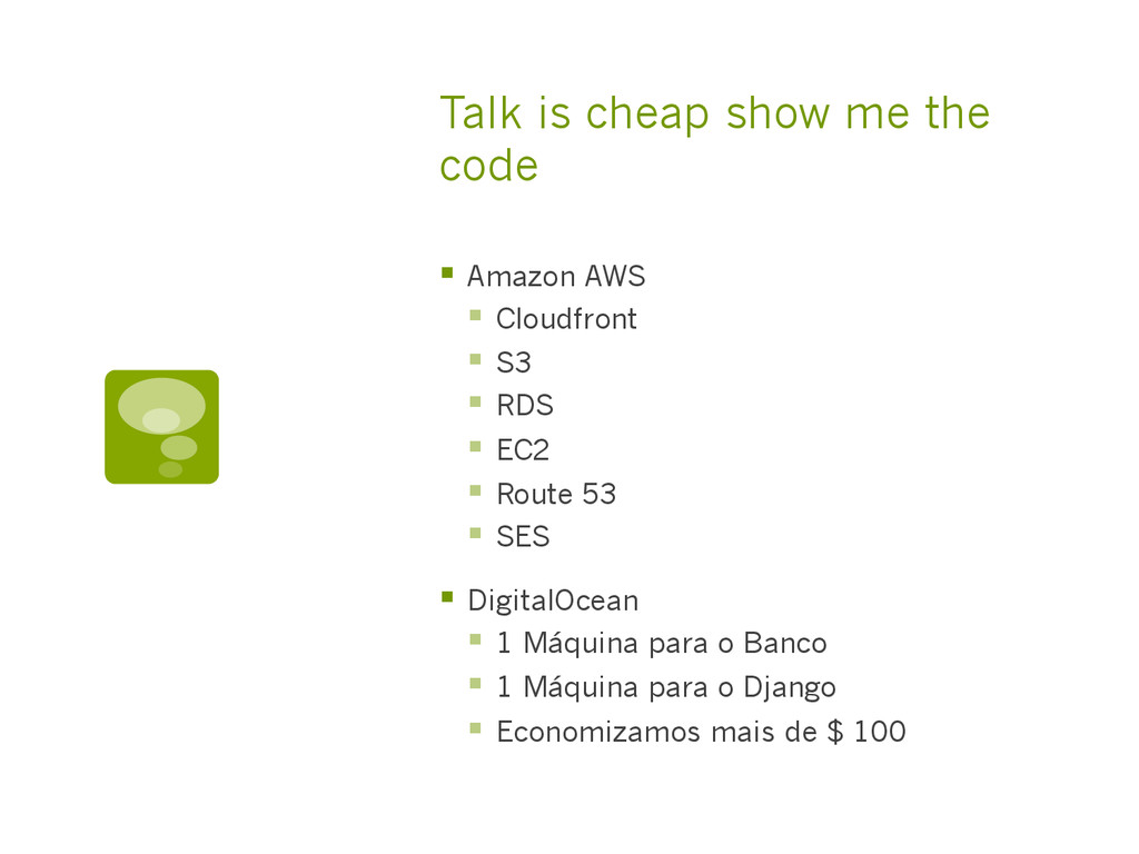 Talk is cheap show me the code §  Amazon AWS §...
