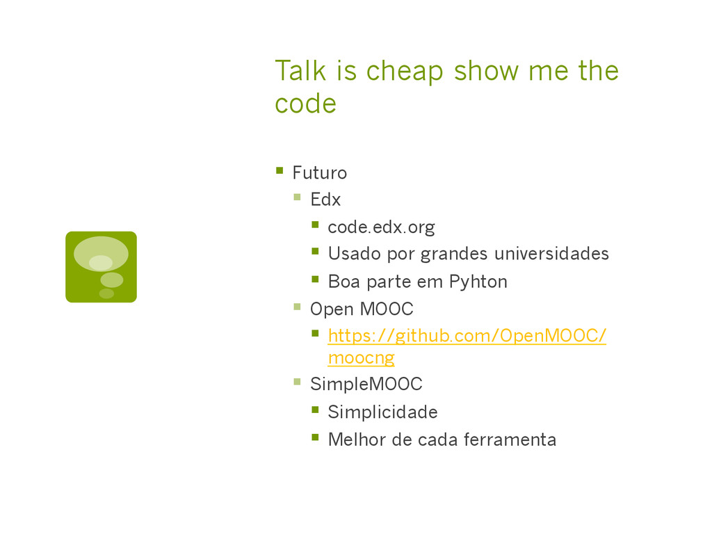 Talk is cheap show me the code §  Futuro §  E...