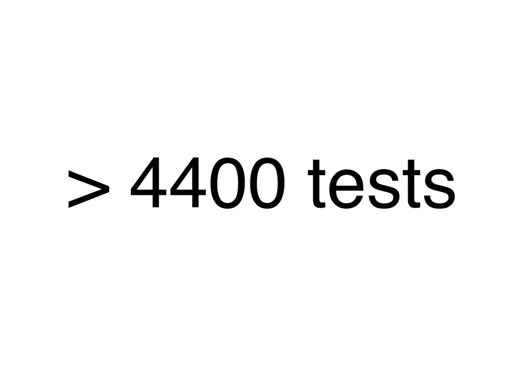 > 4400 tests