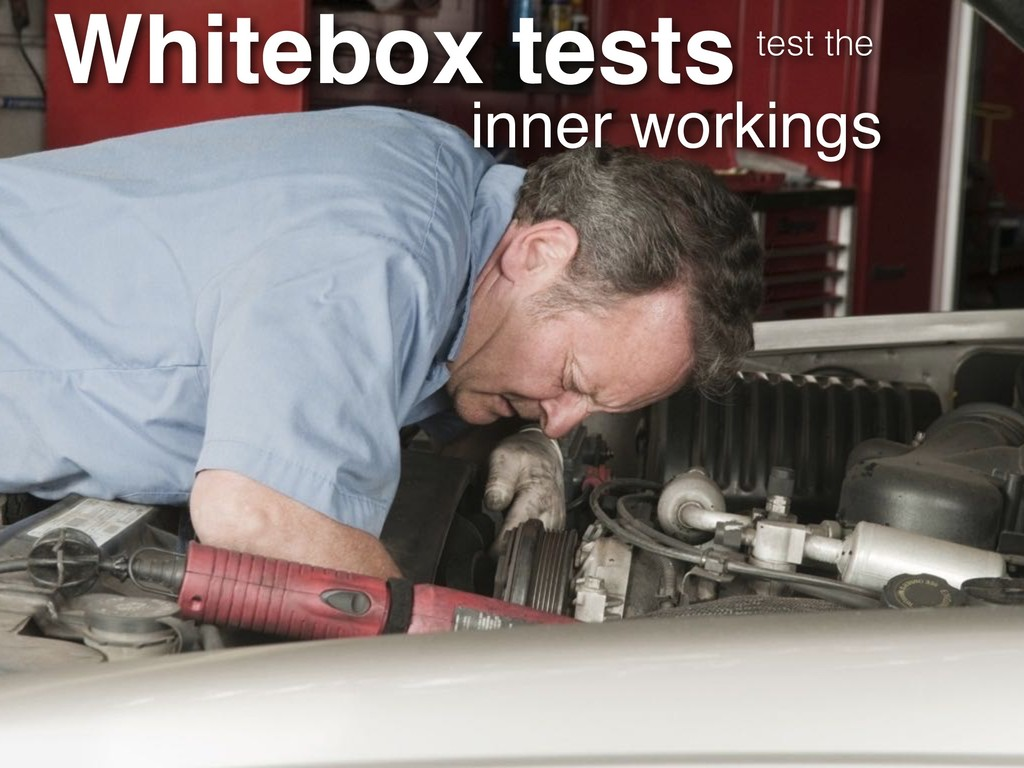 Whitebox tests inner workings test the