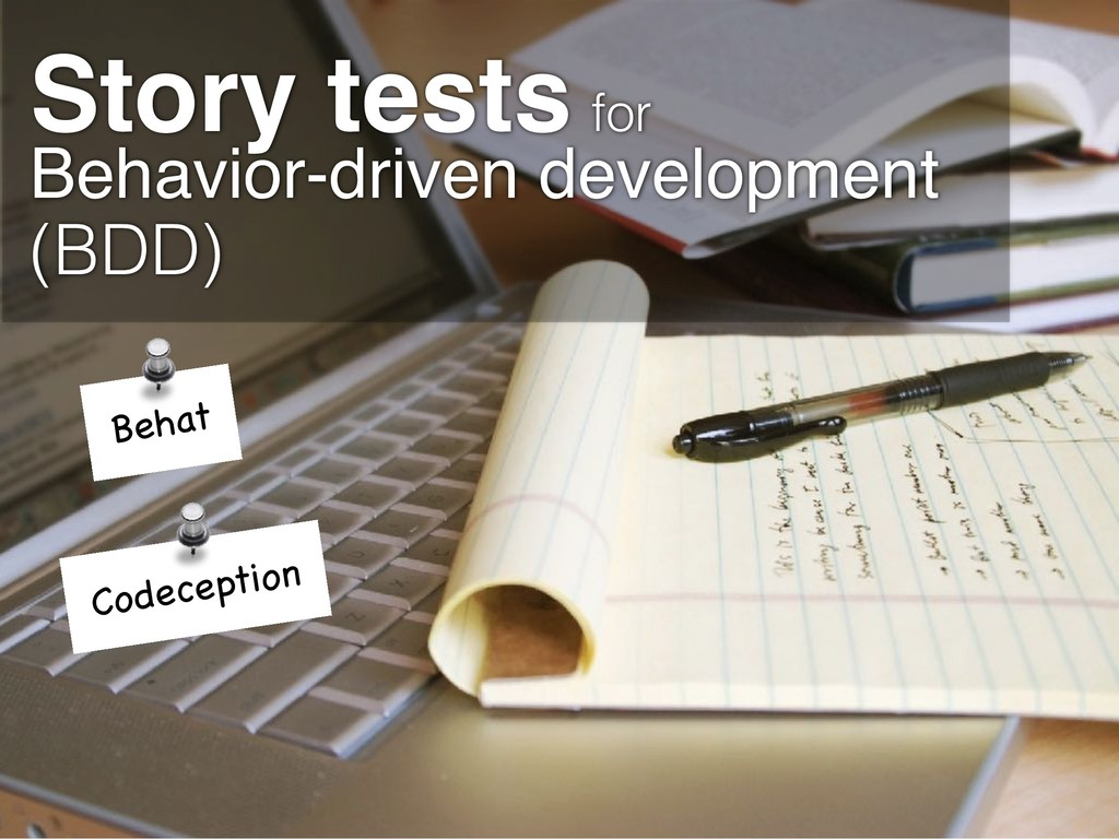 Story tests for Behavior-driven development (BD...