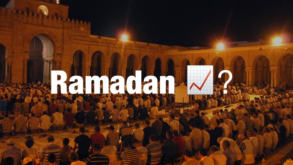 Ramadan ?