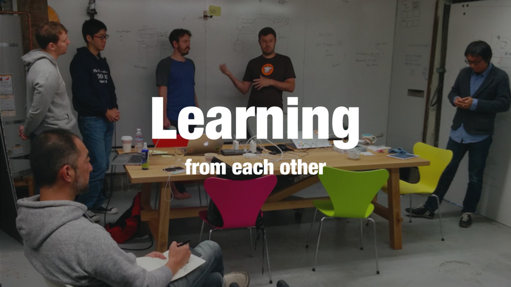 Learning from each other