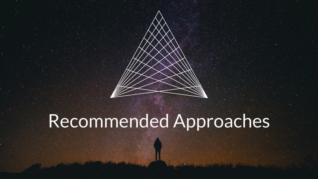Recommended Approaches