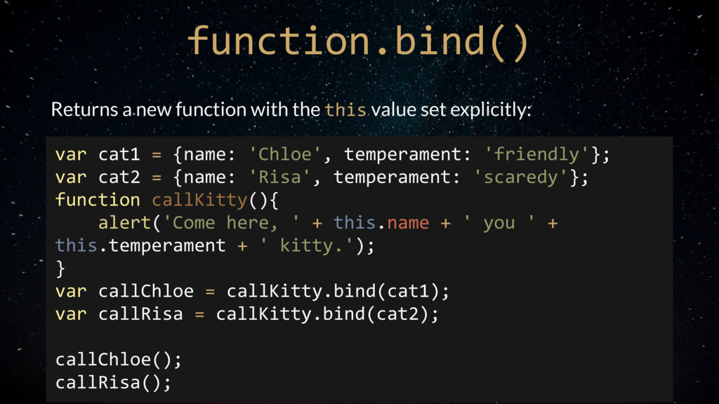 function.bind() Returns a new function with the...