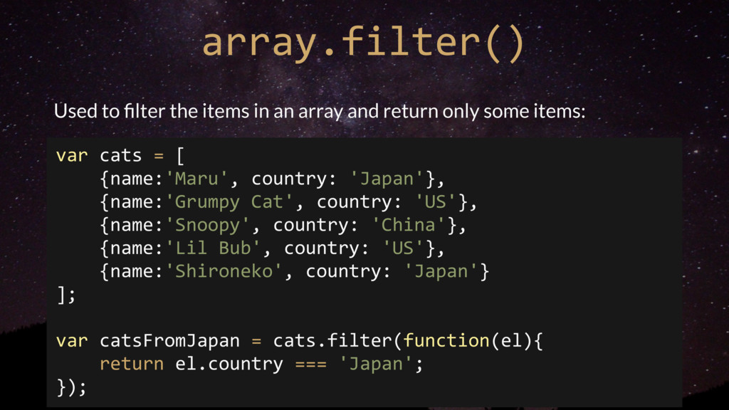 array.filter() Used to filter the items in an ar...