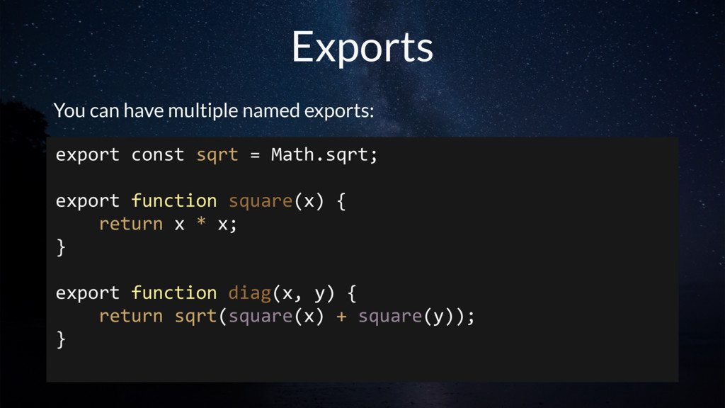 Exports You can have multiple named exports: ex...