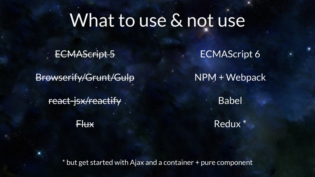 What to use & not use ECMAScript 5 Browserify/G...