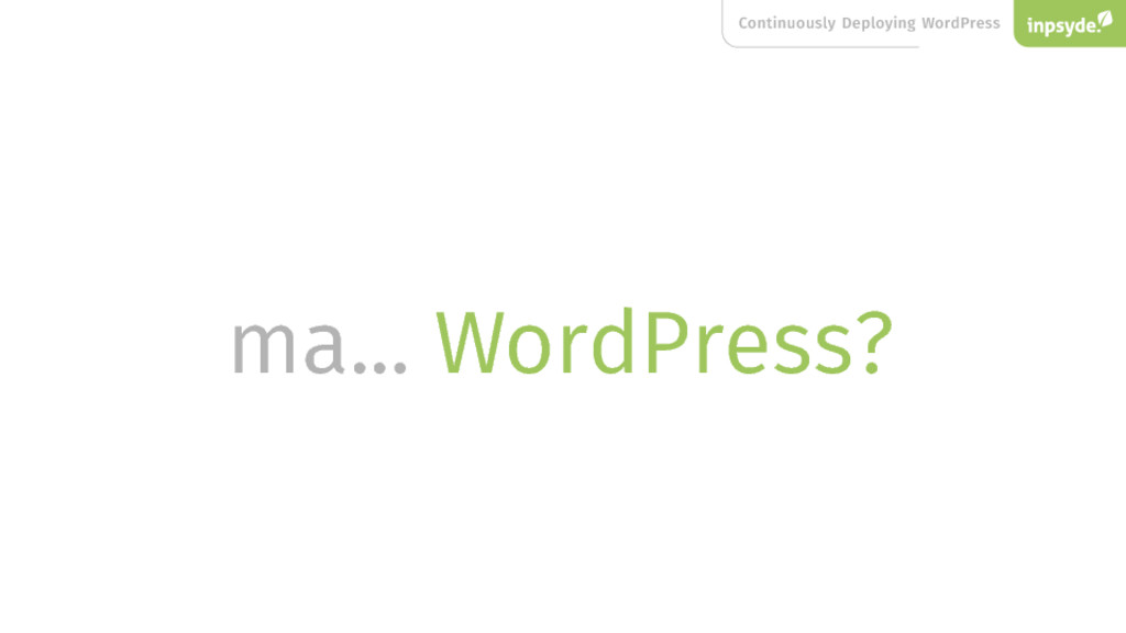 Continuously Deploying WordPress ma... WordPres...