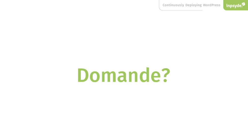 Continuously Deploying WordPress Domande?