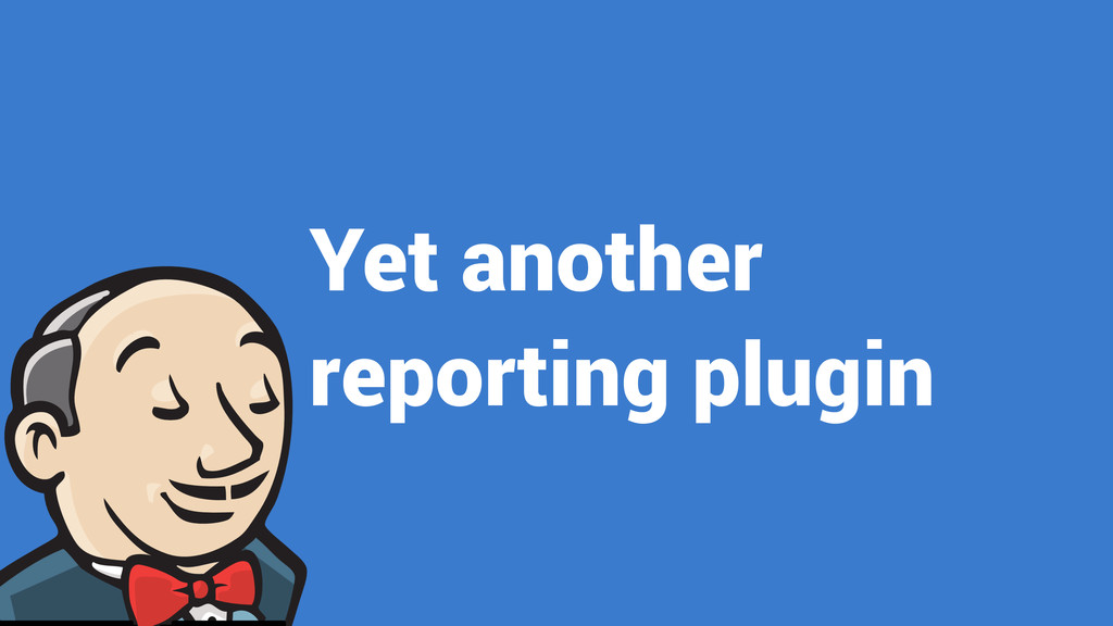 Yet another reporting plugin