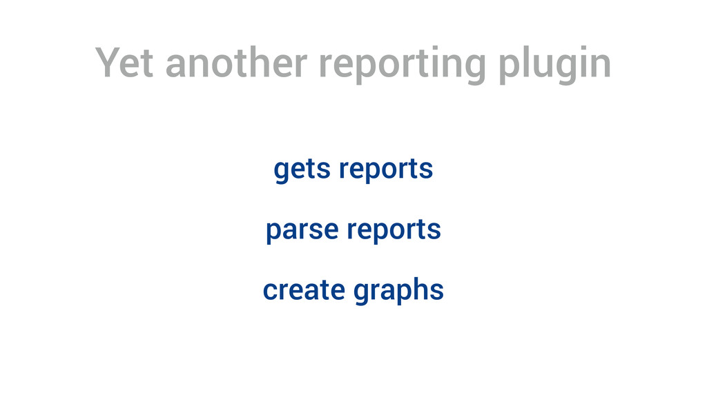 Yet another reporting plugin gets reports parse...