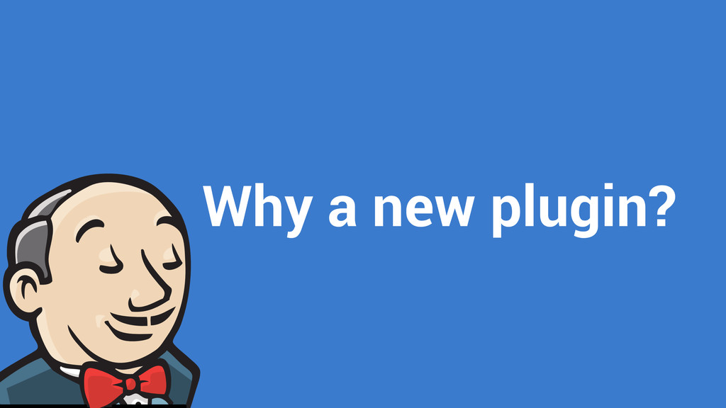 Why a new plugin?