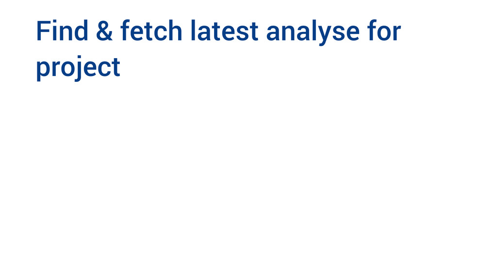 Find & fetch latest analyse for project