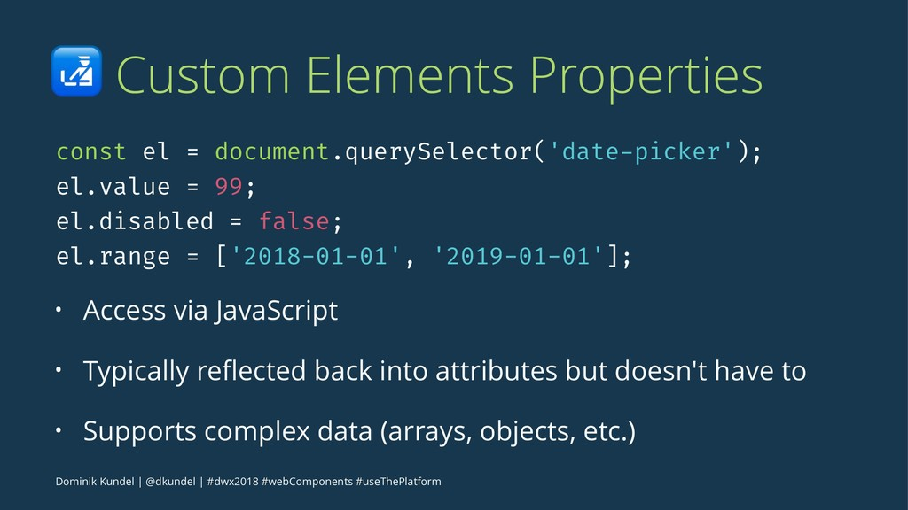 ! Custom Elements Properties const el = documen...
