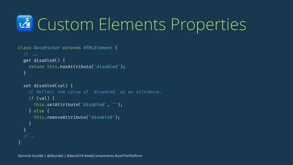 ! Custom Elements Properties class DatePicker e...