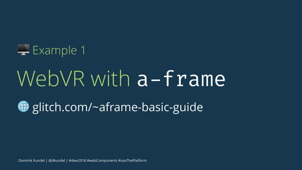 ! Example 1 WebVR with a-frame ! glitch.com/~af...