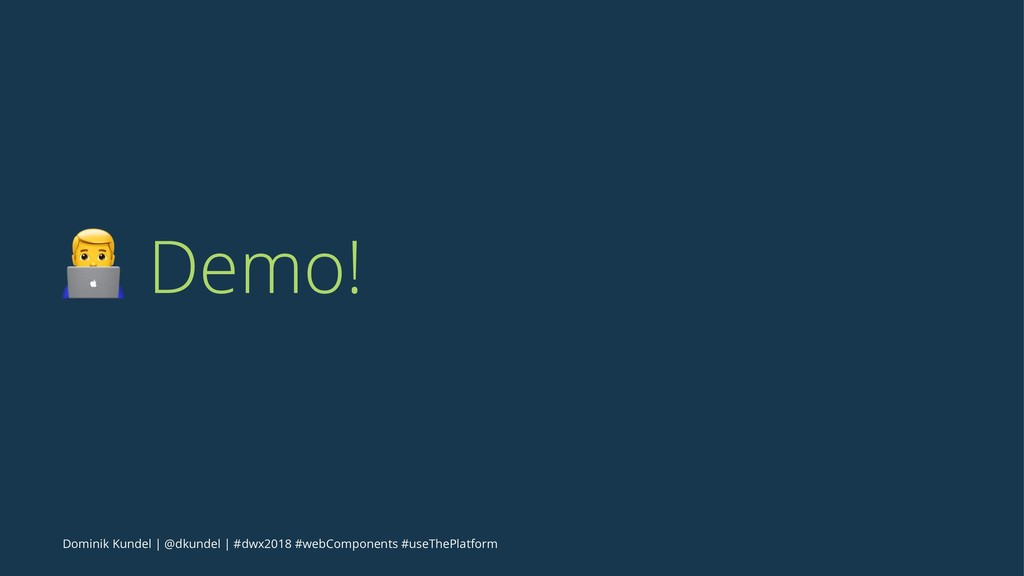 ! Demo! Dominik Kundel | @dkundel | #dwx2018 #w...