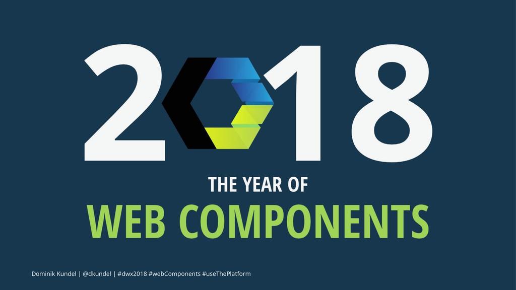 Dominik Kundel | @dkundel | #dwx2018 #webCompon...