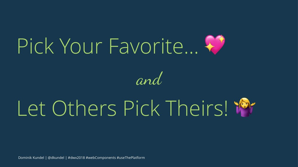 Pick Your Favorite... ! and Let Others Pick The...