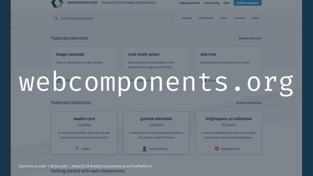 webcomponents.org Dominik Kundel | @dkundel | #...