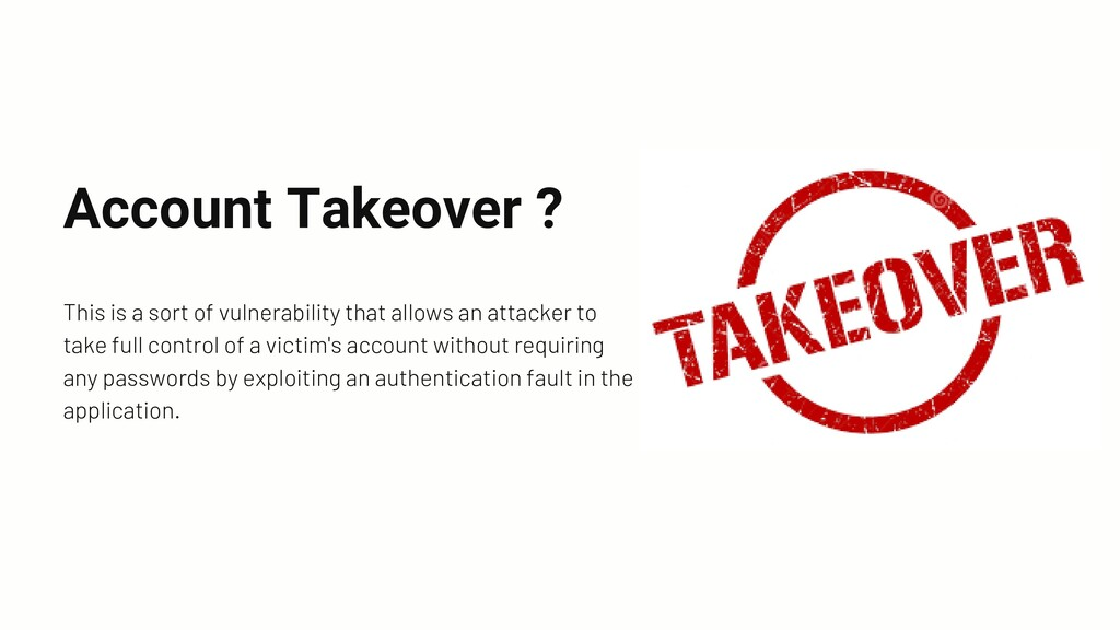 Account Takeover ? This is a sort of vulnerabil...