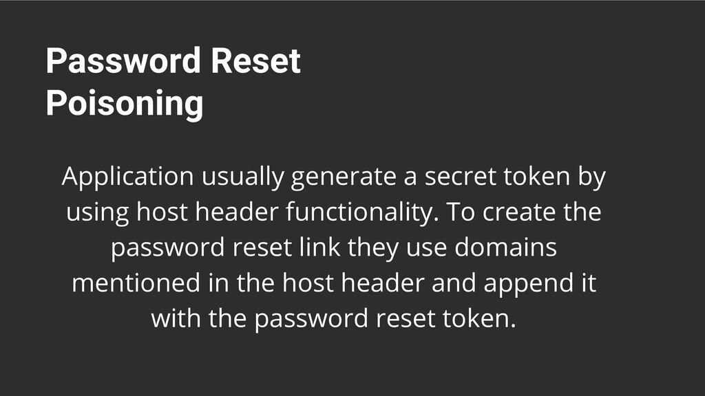 Password Reset Poisoning Application usually ge...