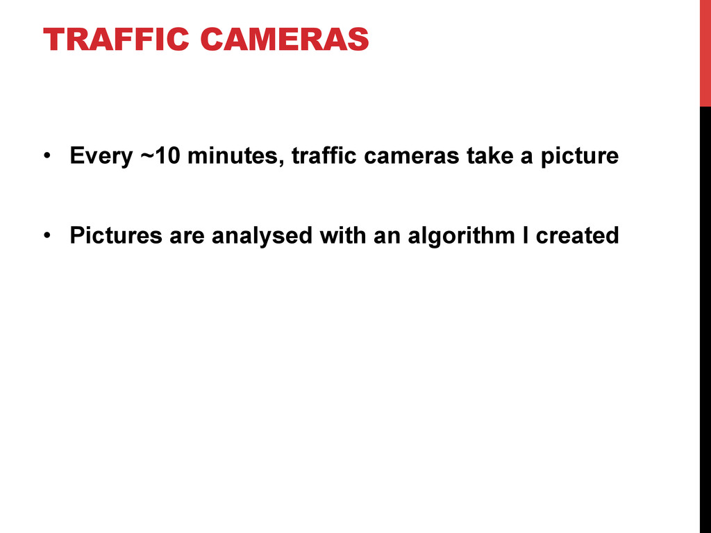 TRAFFIC CAMERAS • Every ~10 minutes, traffic c...