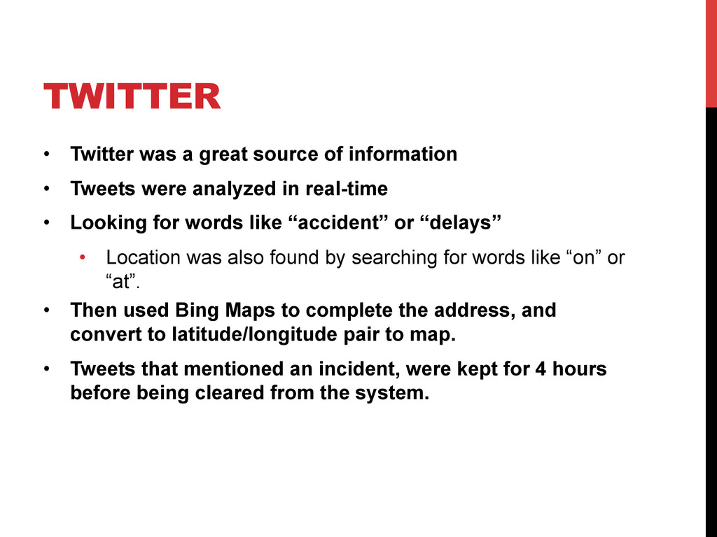 TWITTER • Twitter was a great source of inform...
