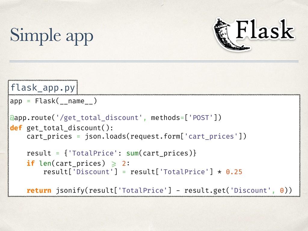 Simple app app = Flask(__name__) @app.route('/g...
