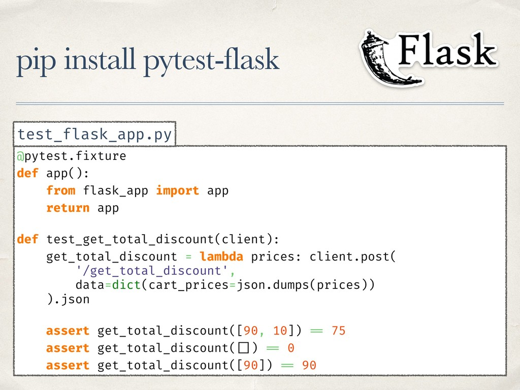 pip install pytest-flask @pytest.fixture def ap...
