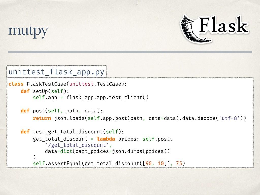 mutpy class FlaskTestCase(unittest.TestCase): d...