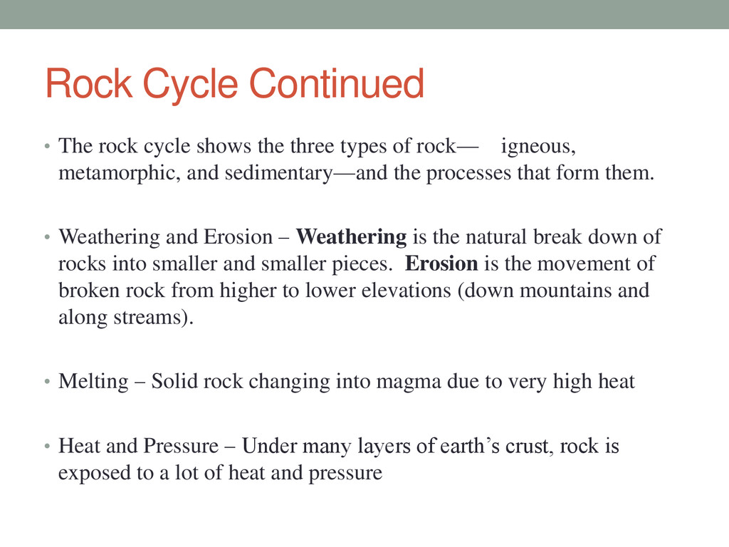 Rock Cycle Continued • The rock cycle shows the...