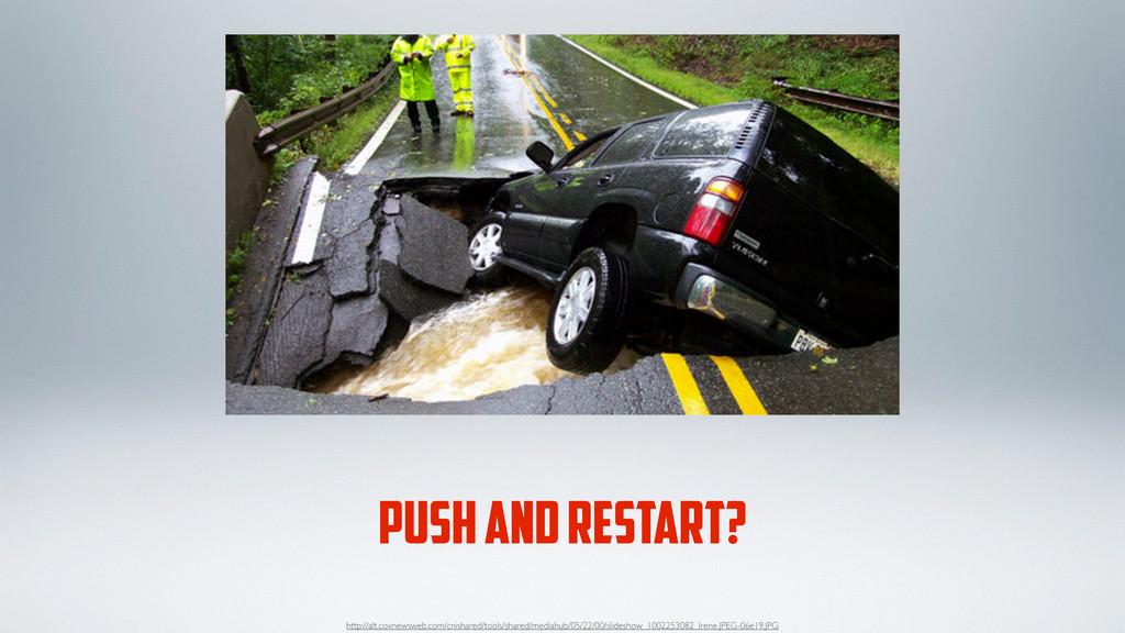 PUSH AND RESTART? http://alt.coxnewsweb.com/cni...