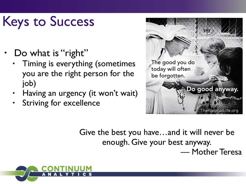 """Keys to Success • Do what is """"right""""  • Timin..."""