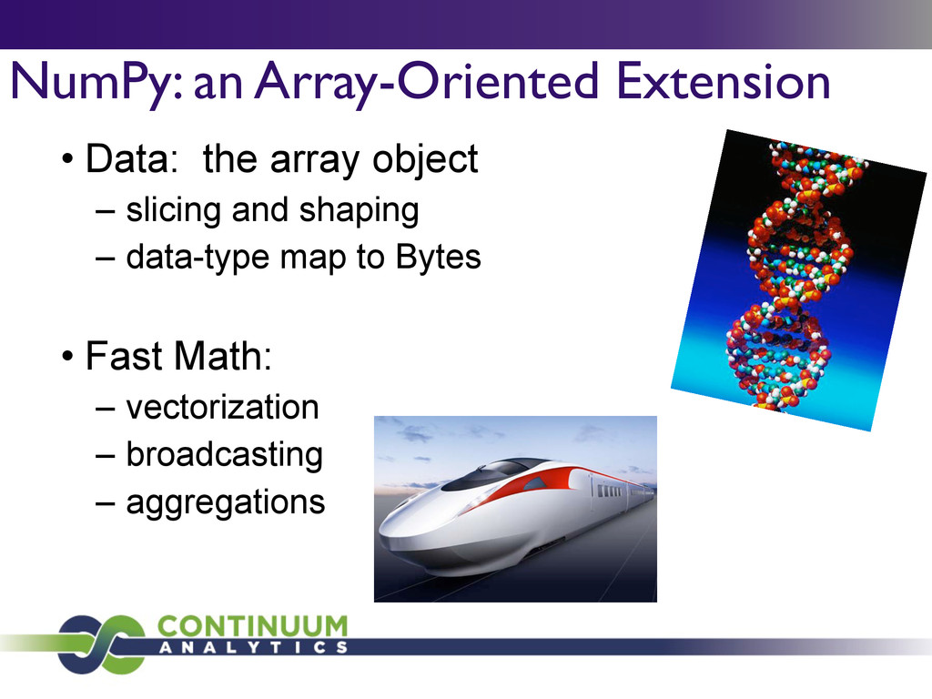 NumPy: an Array-Oriented Extension • Data: the ...