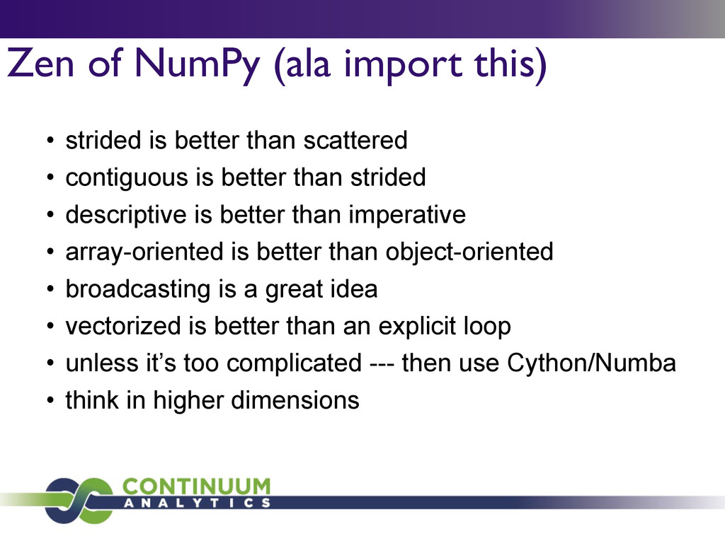 Zen of NumPy (ala import this) • strided is bet...