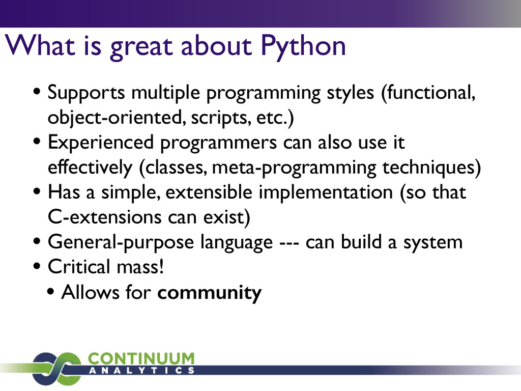 What is great about Python • Supports multiple ...