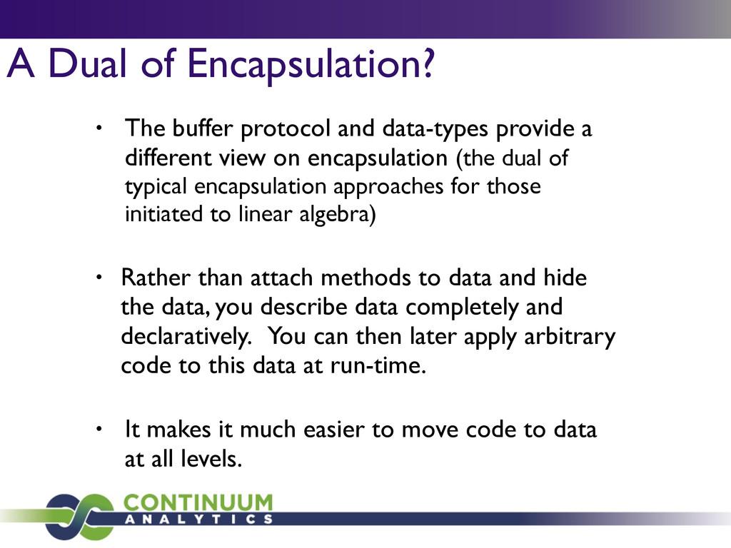 A Dual of Encapsulation? • The buffer protocol ...