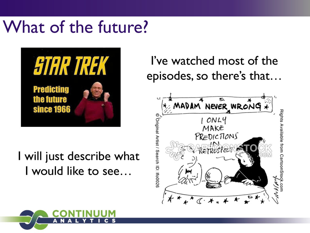 What of the future? I've watched most of the ep...